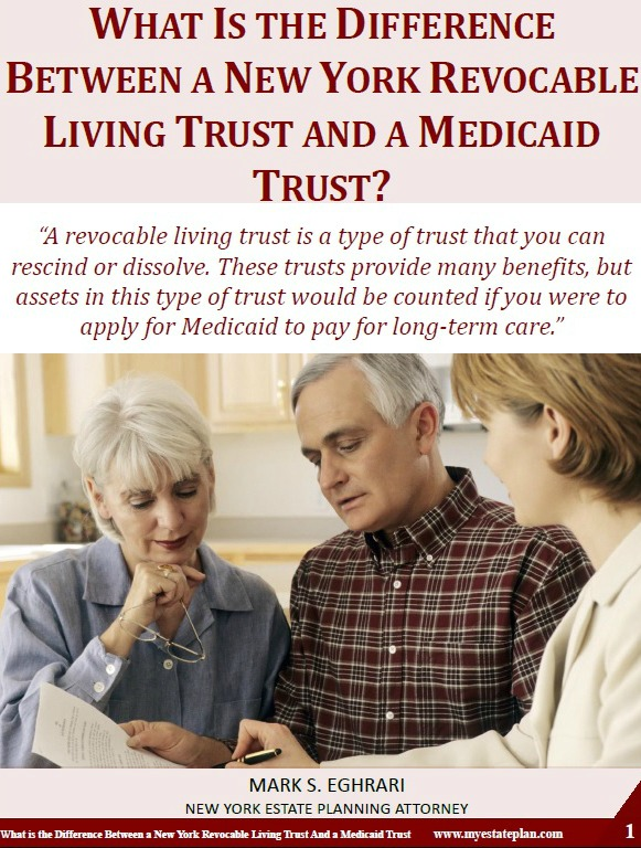 Wha Is the Difference Between a New York Revocable Living Trust and a Medicaid Trust?