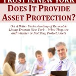 Revocable Living Trust in New York - Does It Provide Asset Protection?