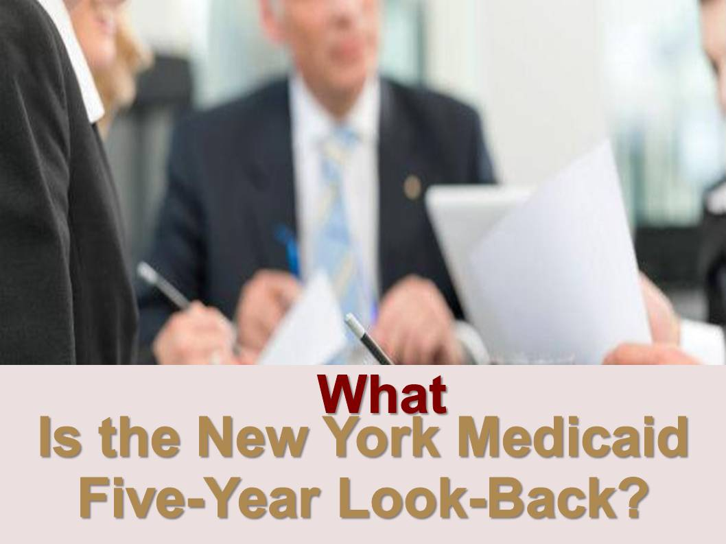 New York Medicaid Five Year Look Back