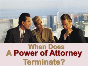 When Does a Power of Attorney Terminate